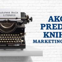 Ako predať knihu – marketing knihy a ako sa absolútne zdokonaliť v slovenčine